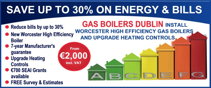 Gas Boilers Dublin install Worcester High Efficiency Gas Boilers and upgrade Heating controls from €2,000 including VAT - reduce bills by up to 30% and improve your BER
